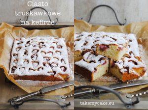 Ciasto truskawkowe na kefirze