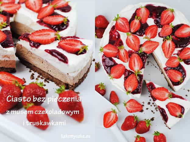 Ciasto bez pieczenia z musem czekoladowym i truskawkami
