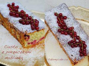 Ciasto z porzeczkami i maślanką